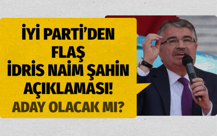 İYİ Parti karıştı! İdris Naim Şahin'in adaylığı geri çekildi mi? Resmi açıklama geldi
