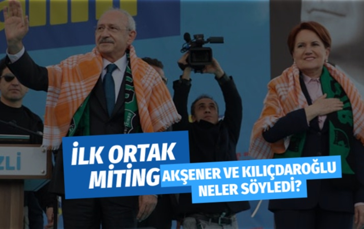 Kılıçdaroğlu ve Akşener ilk ortak mitingini Denizli'de yaptı