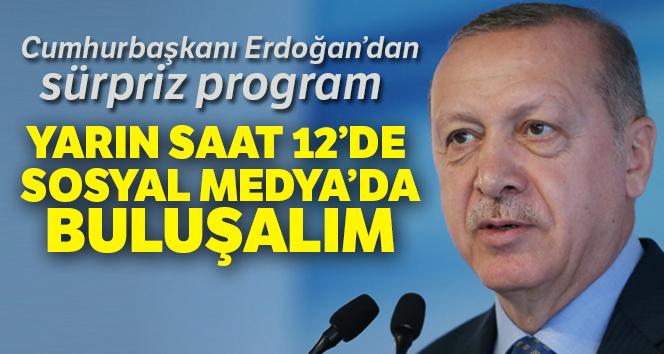Erdoğan duyurdu: Yarın sürpriz bir programımız olacak
