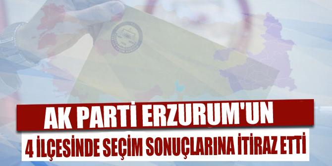 AK Parti Erzurum'un 4 ilçesinde seçim sonuçlarına itiraz etti