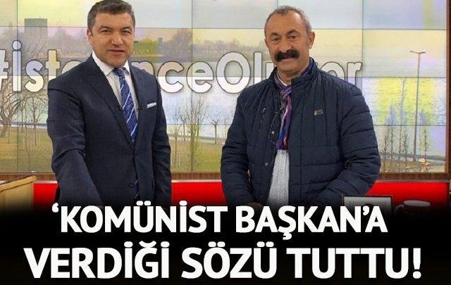 İsmail Küçükkaya 'Komünist Başkan'a verdiği sözü tuttu!