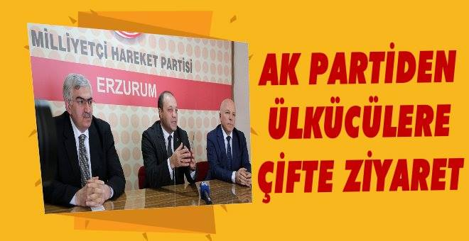 AK Parti ve Ülkücüler buluştu!