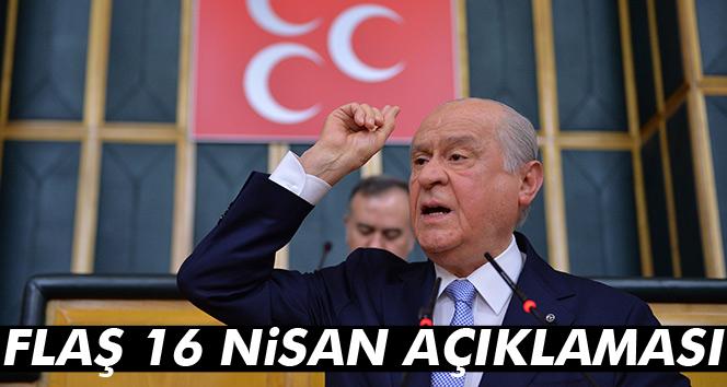Devlet Bahçeli'den flaş 16 Nisan açıklaması
