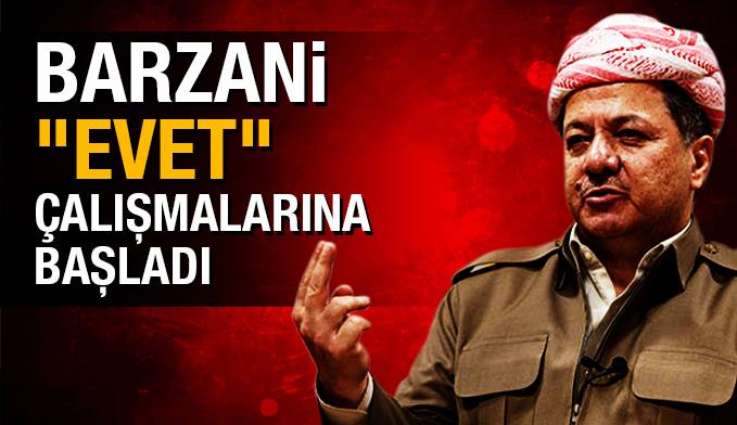 """Barzani """"Evet"""" çalışmalarına başladı"""