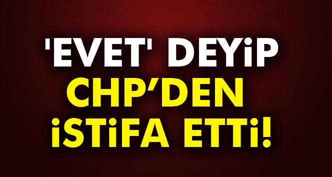 CHP'li eski belediye başkanından 'evet' kararı
