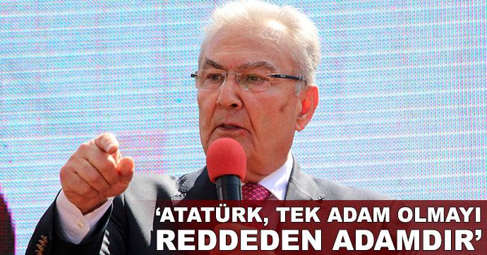 Baykal: Atatürk, tek adam olmayı reddeden adamdır