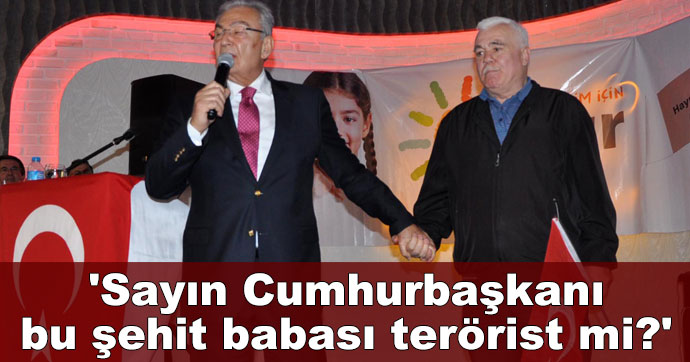 Baykal: Sayın Cumhurbaşkanı bu şehit babası terörist mi?