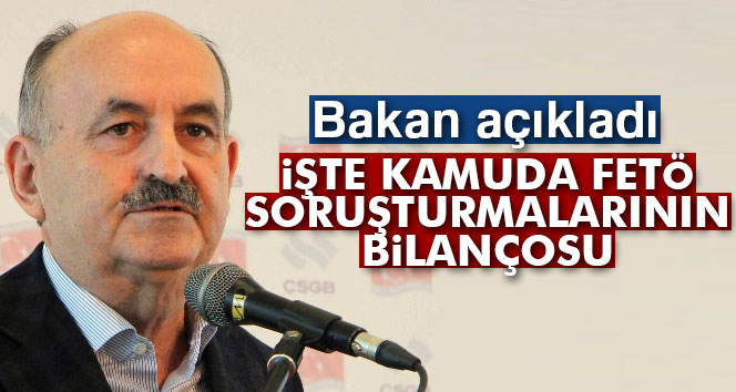 Müezzinoğlu, kamuda FETÖ soruşturmalarının bilançosunu açıkladı