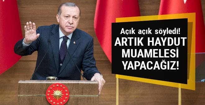 Erdoğan'dan Avrupa'ya: Artık haydut muamelesi yapacağız!