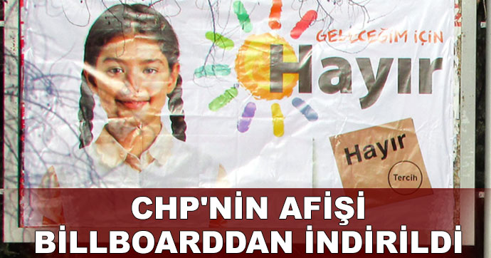 CHP'nin referandum afişi billboarddan indirildi