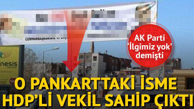 O pankarttaki isme HDP'li vekil sahip çıktı