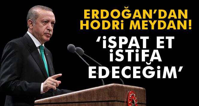 Cumhurbaşkanı Erdoğan'dan hodri meydan