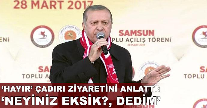 Erdoğan, 'Hayır' çadırındaki diyaloğu anlattı