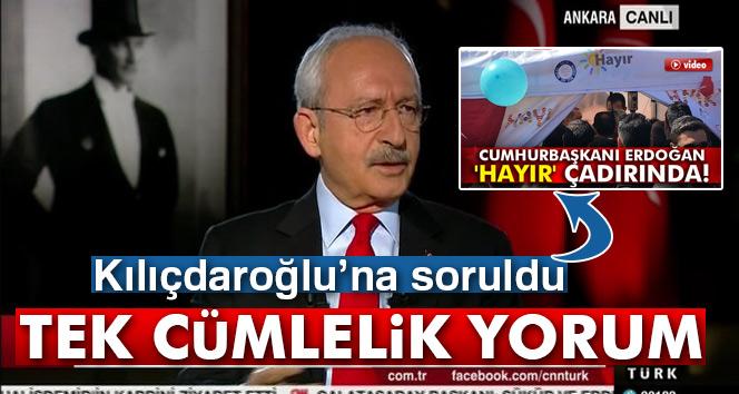 Kılıçdaroğlu'ndan 'hayır çadırı' yorumu