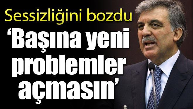 Abdullah Gül'den haber var