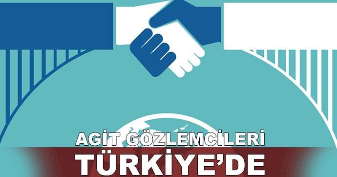 AGİT gözlemcileri Türkiye'de