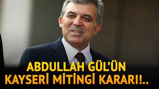 Gül, Başbakan Yıldırım'ın Kayseri mitingine katılmıyor