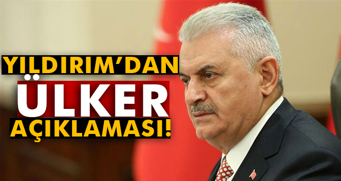 Başbakan Yıldırım'dan Ülker açıklaması