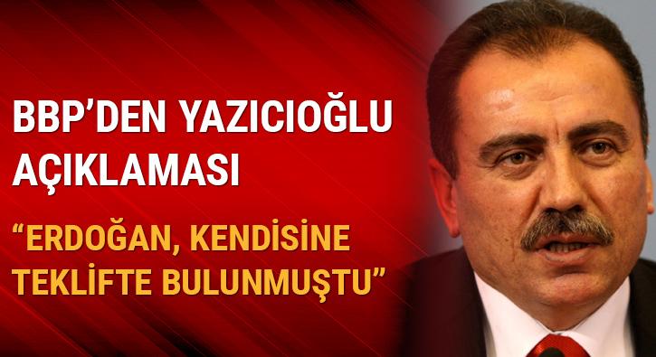 Erdoğan, Yazıcıoğlu'na birlikte yürümeyi teklif etmişti