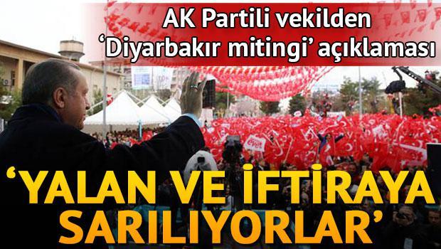 """AK Partili vekilden """"Diyarbakır mitingi"""" açıklaması"""
