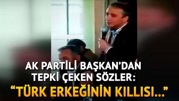 AK Partili Başkan'dan tepki çeken sözler