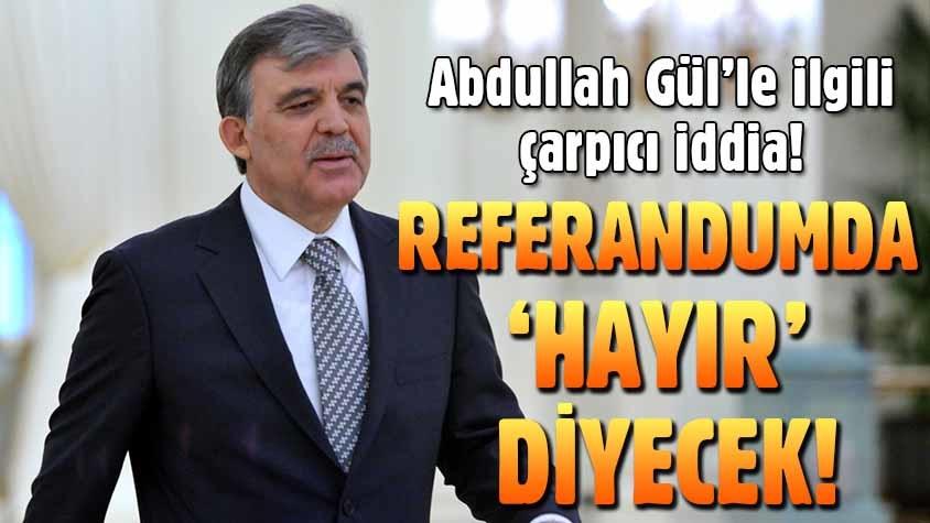 Kamalak'tan Abdullah Gül'le ilgili çarpıcı referandum iddiası