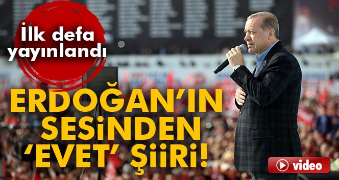 Erdoğan'ın sesinden 'Evet' şiiri!