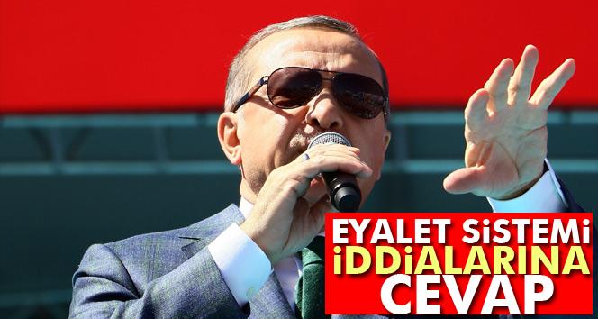 Erdoğan'dan eyalet sistemi iddialarına cevap