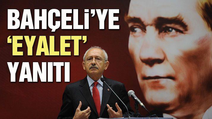 Kılıçdaroğlu'ndan Bahçeli'ye eyalet yanıtı