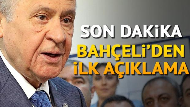 MHP lideri Devlet Bahçeli'den ilk açıklama