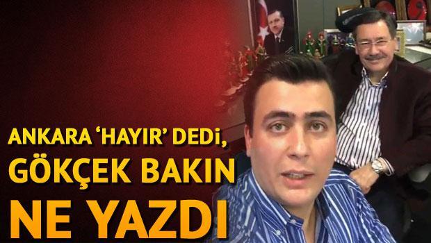 """Ankara """"Hayır"""" dedi Melih Gökçek bakın ne yazdı?"""