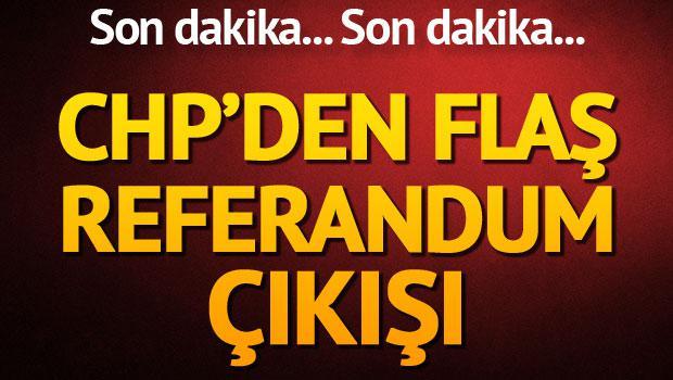 CHP'den son dakika referandum çıkışı
