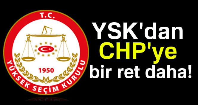 YSK CHP'nin Danıştay süreci teklifini reddetti