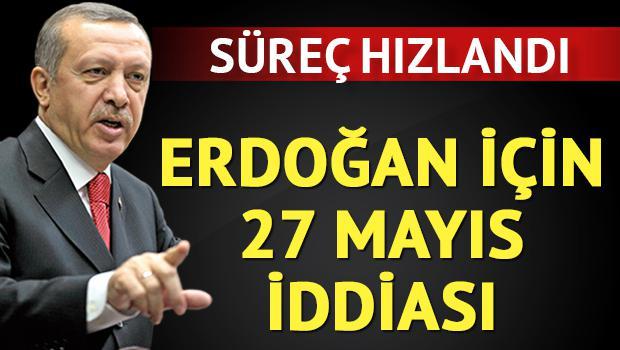 Erdoğan için 27 Mayıs İddiası