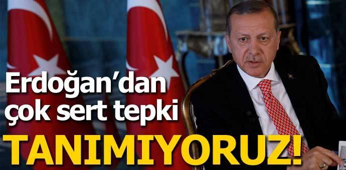 Erdoğan'dan çok sert tepki!