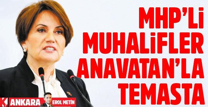 MHP'li muhalifler Anavatan'la temasta