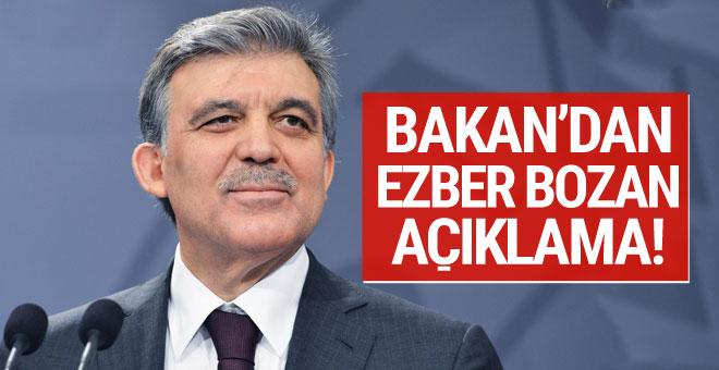 Bakan'dan 'Abdullah Gül' açıklaması!