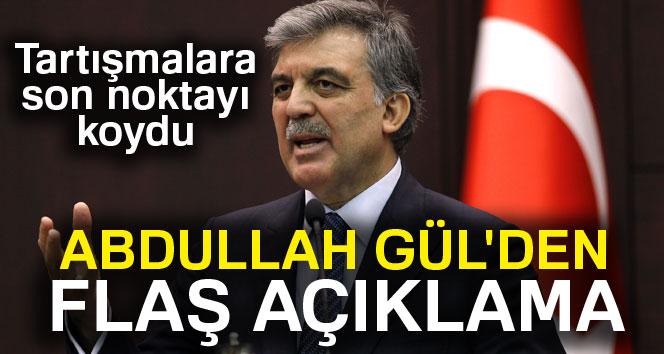 Abdullah Gül son noktayı koydu