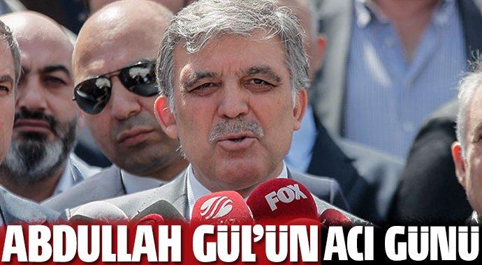 Gül'ün babası hayatını kaybetti