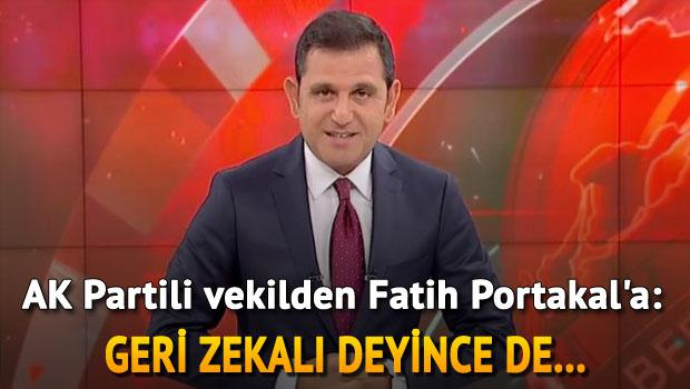 AK Partili vekilden Fatih Portakal'a: