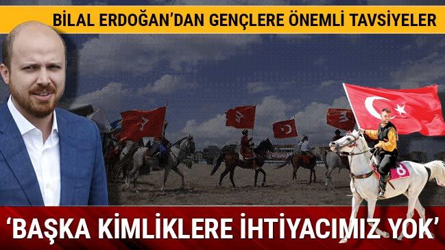 Bilal Erdoğan: Bağımsızlık kendi kültürünle var olmaktır