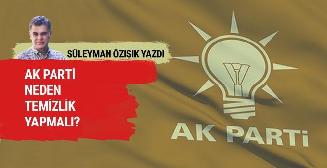 AK Parti neden temizlik yapmalı?