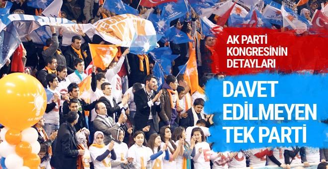 AK Parti kongresine çağrılmayan tek parti