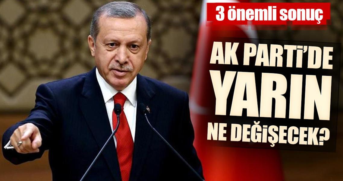 AK Parti'de yarın ne değişecek?