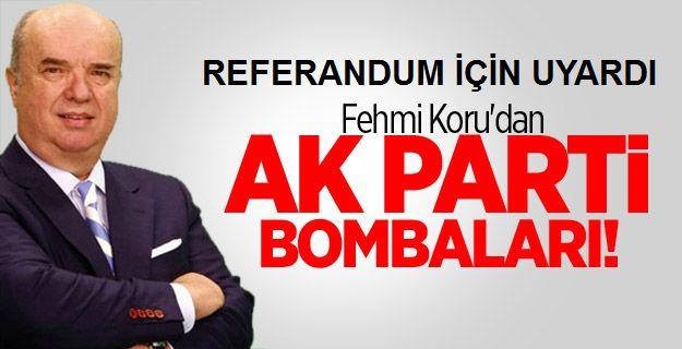 FEHMİ KORU'DAN AK PARTİ'YE BÜYÜK ŞOK!