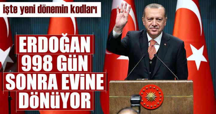 Erdoğan 998 gün sonra evine dönüyor