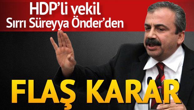 HDP'li vekil Sırrı Süreyya Önder'den flaş açıklama