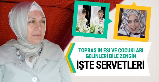Kadir Topbaş'ın eşi ve ailesinin serveti!