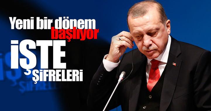 Yeni dönemin şifreleri Erdoğan'ın sözlerinde