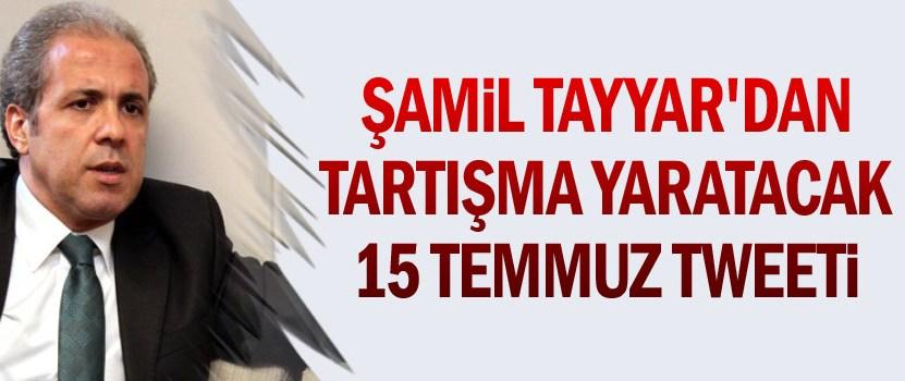 Tayyar'dan tartışma yaratacak 15 Temmuz tweeti